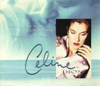 Céline Dion - Because You Loved Me.jpg